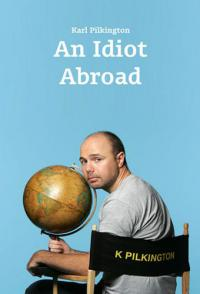 сериал Идиот за границей / An Idiot Abroad 1 сезон онлайн